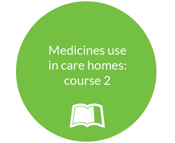 Medicines use in care homes - course 2