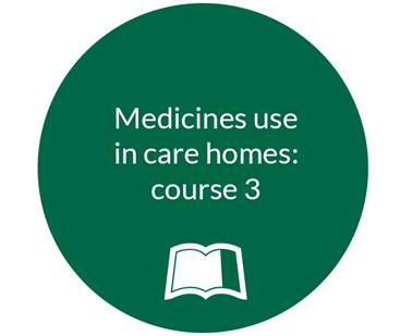 Medicines use in care homes - course 3